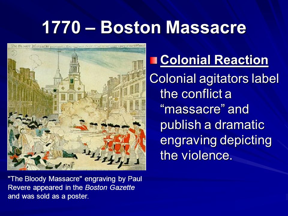 1770 – Boston Massacre Colonial Reaction