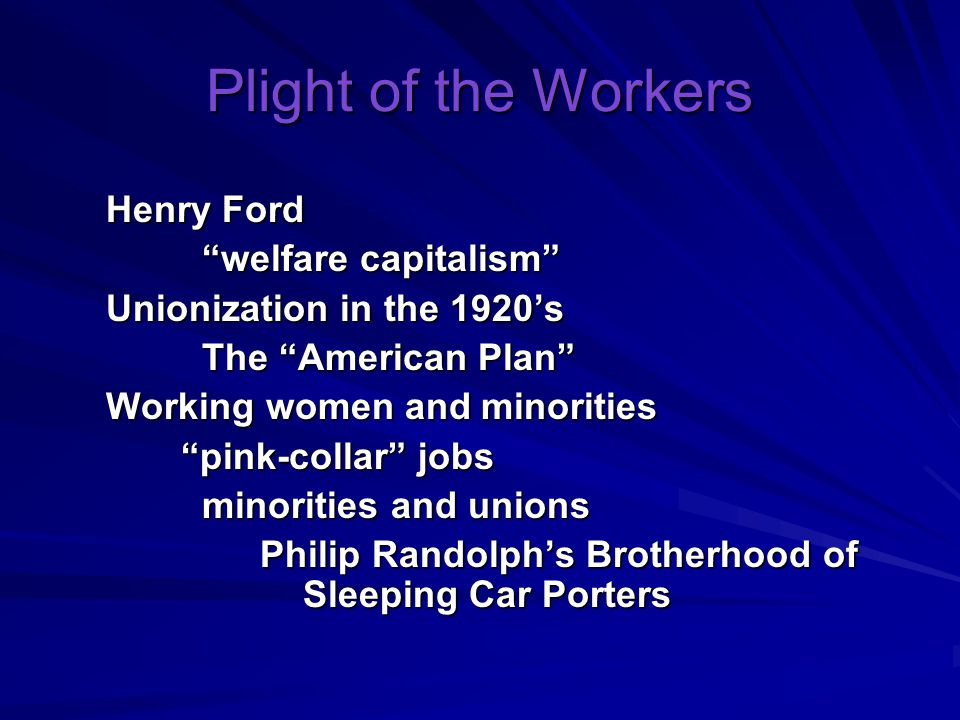 Plight of the Workers Henry Ford welfare capitalism
