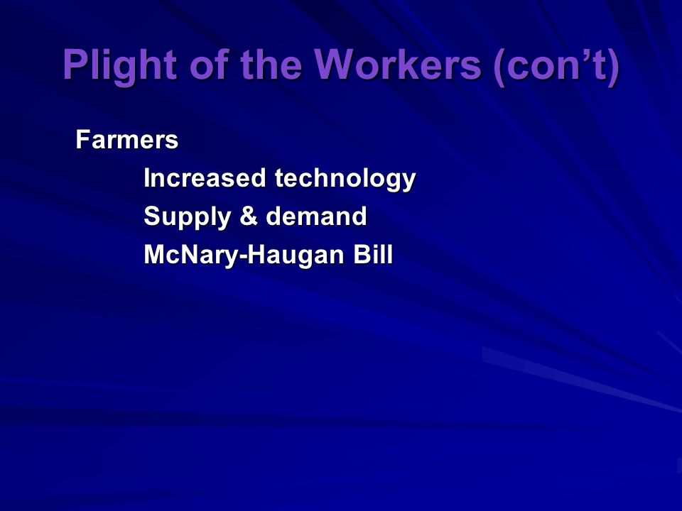 Plight of the Workers (con't)