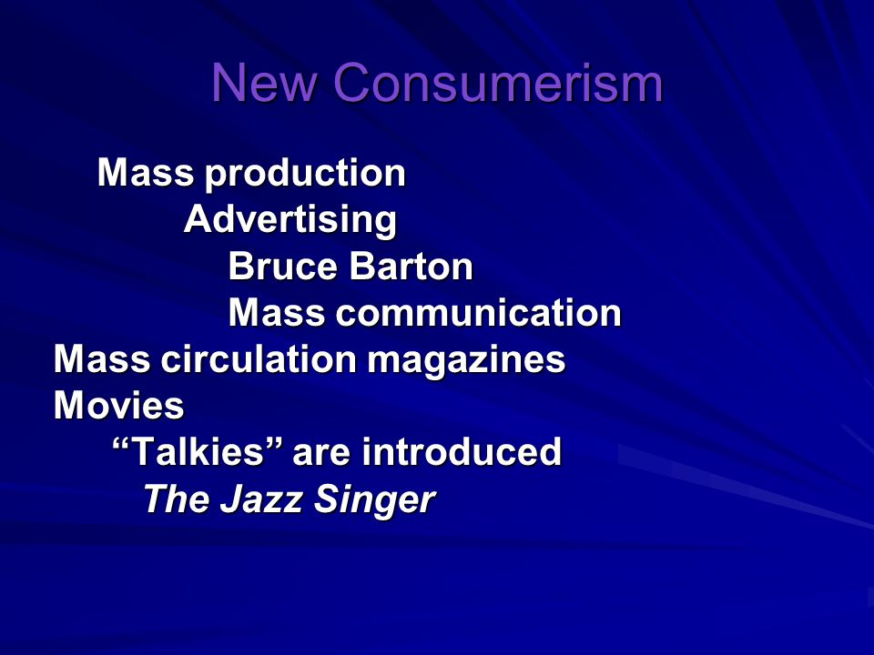 New Consumerism Mass production Advertising Bruce Barton