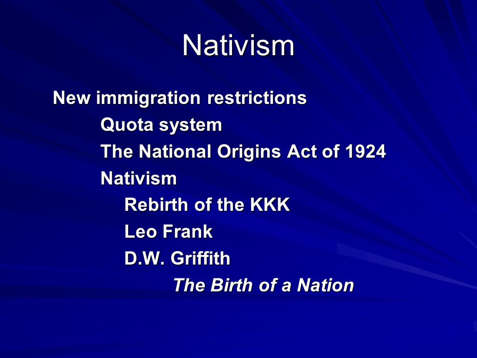 Nativism New immigration restrictions Quota system