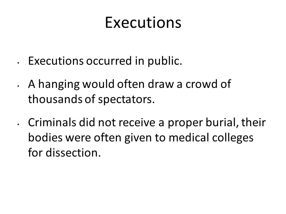 Executions Executions occurred in public.