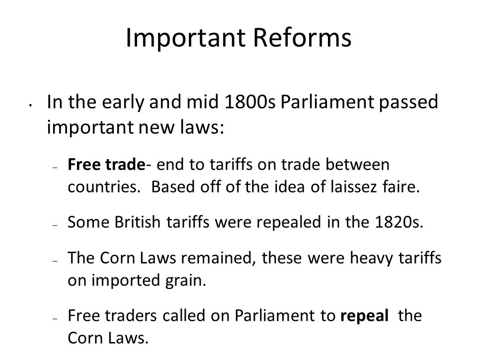 Important Reforms In the early and mid 1800s Parliament passed important new laws: