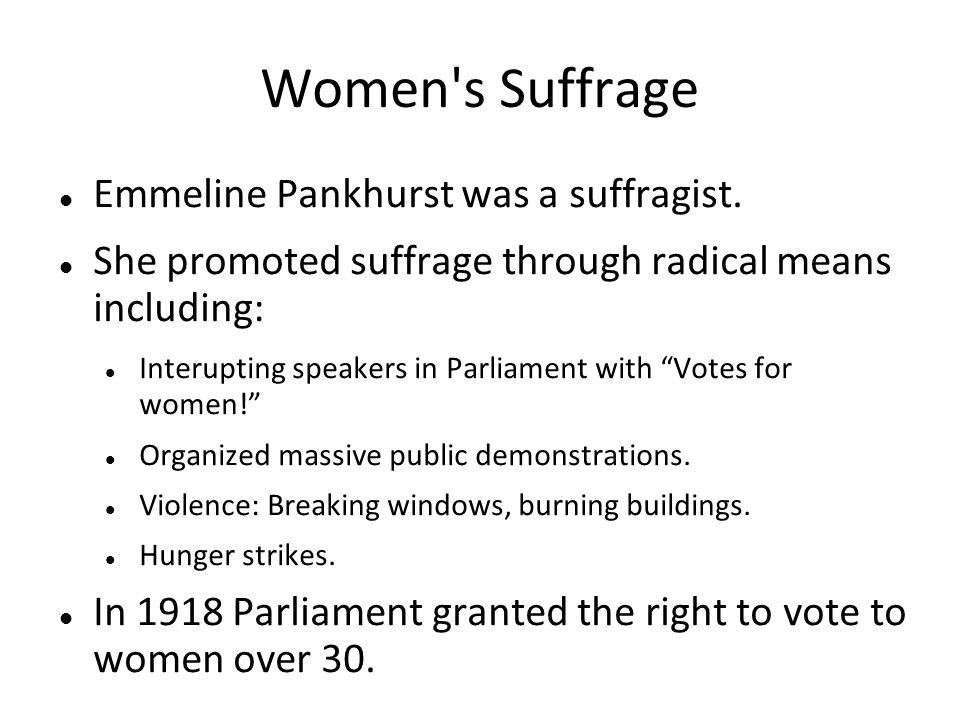 Women s Suffrage Emmeline Pankhurst was a suffragist.