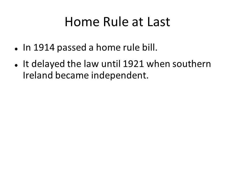 Home Rule at Last In 1914 passed a home rule bill.