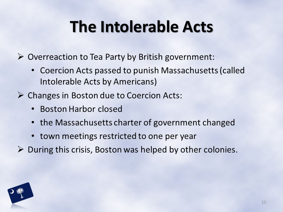 The Intolerable Acts Overreaction to Tea Party by British government: