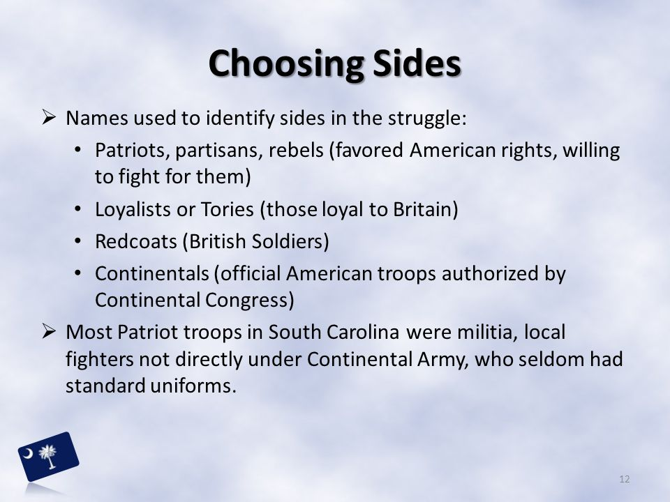 Choosing Sides Names used to identify sides in the struggle: