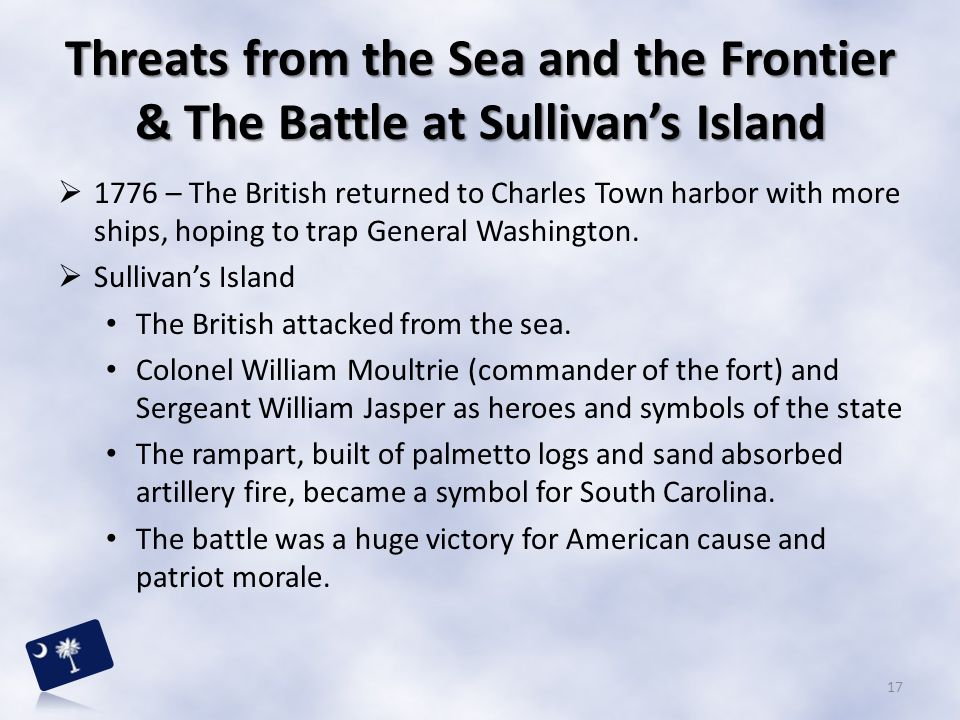 Threats from the Sea and the Frontier & The Battle at Sullivan's Island