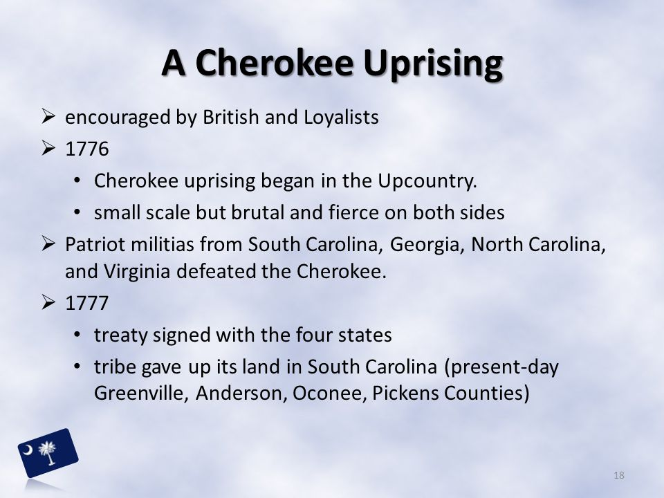 A Cherokee Uprising encouraged by British and Loyalists 1776