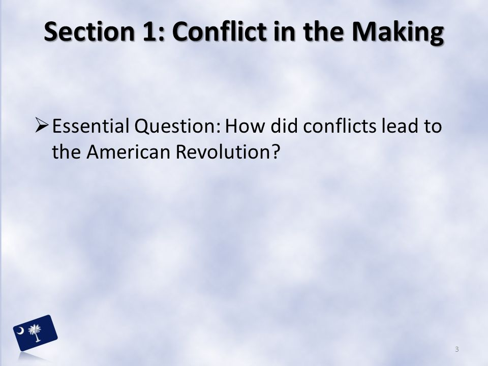 Section 1: Conflict in the Making