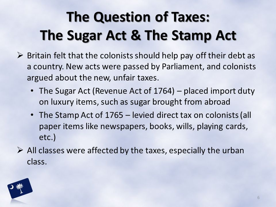 The Question of Taxes: The Sugar Act & The Stamp Act