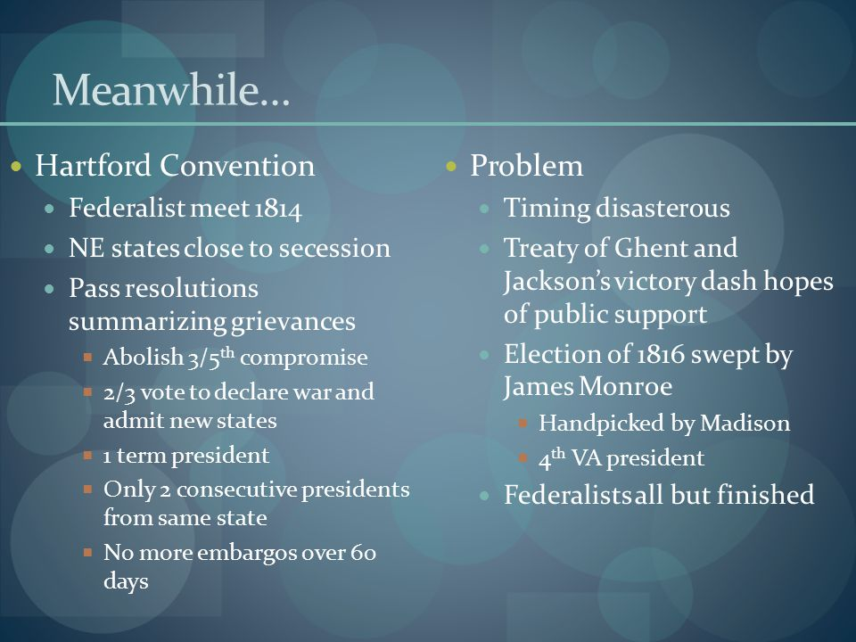 Meanwhile… Hartford Convention Problem Federalist meet 1814
