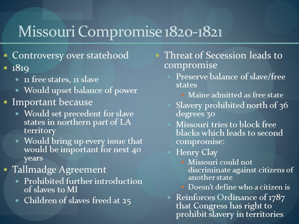 Missouri Compromise 1820-1821 Controversy over statehood 1819