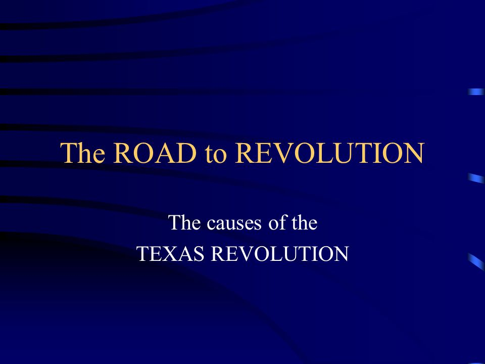 The causes of the TEXAS REVOLUTION