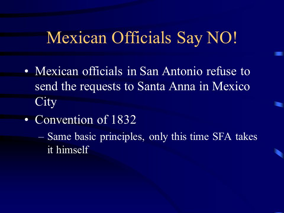 Mexican Officials Say NO!
