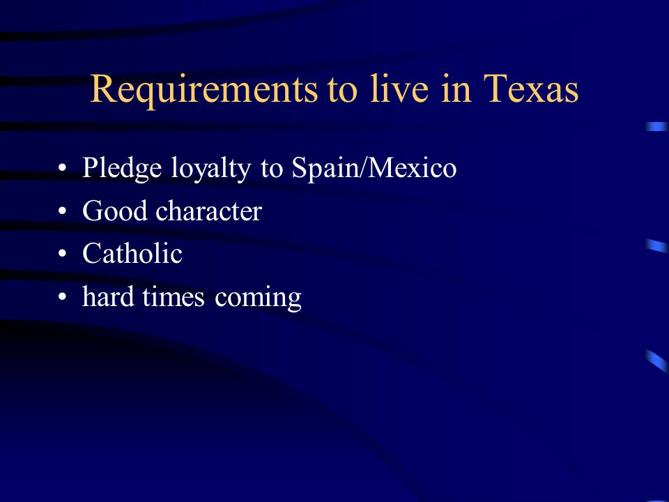 Requirements to live in Texas