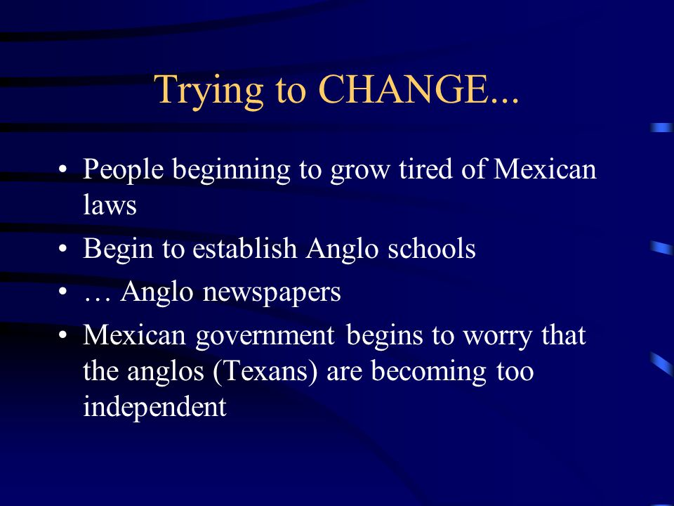 Trying to CHANGE... People beginning to grow tired of Mexican laws
