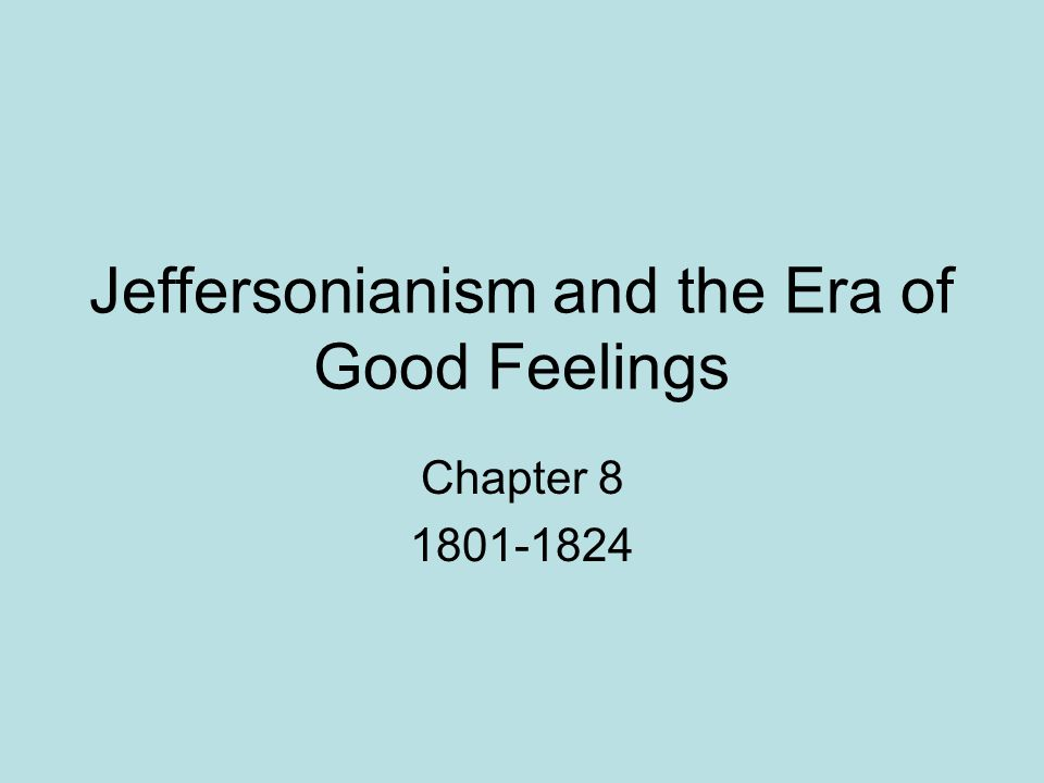 Jeffersonianism and the Era of Good Feelings