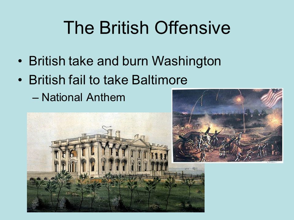 The British Offensive British take and burn Washington