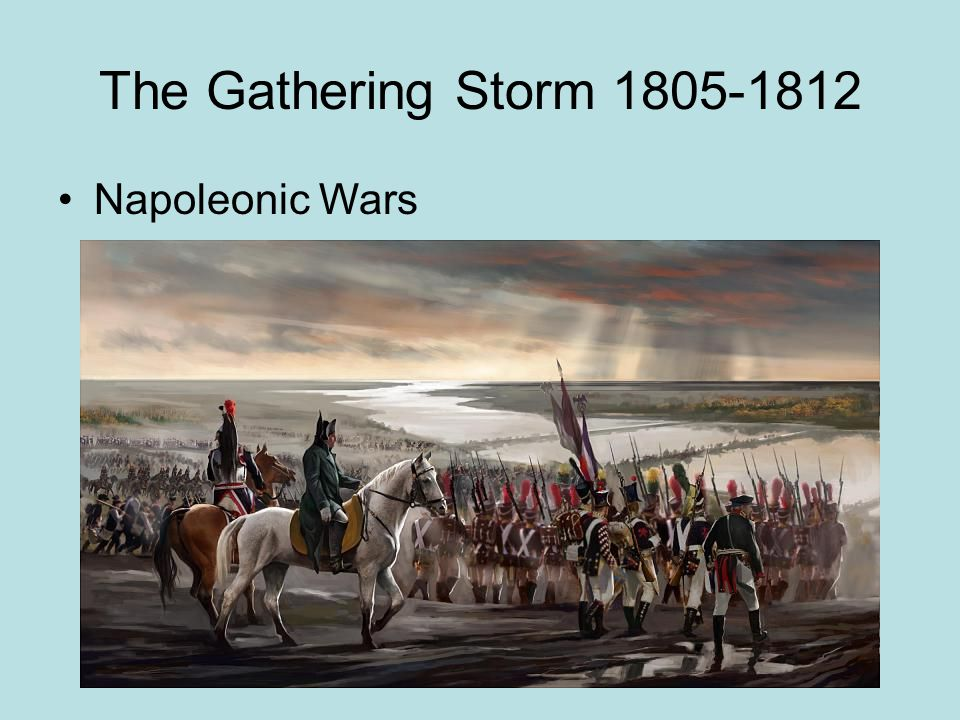 The Gathering Storm 1805-1812 Napoleonic Wars