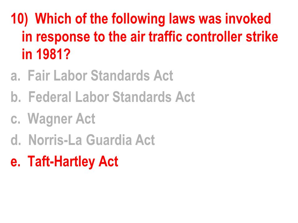 10) Which of the following laws was invoked in response to the air traffic controller strike in 1981.