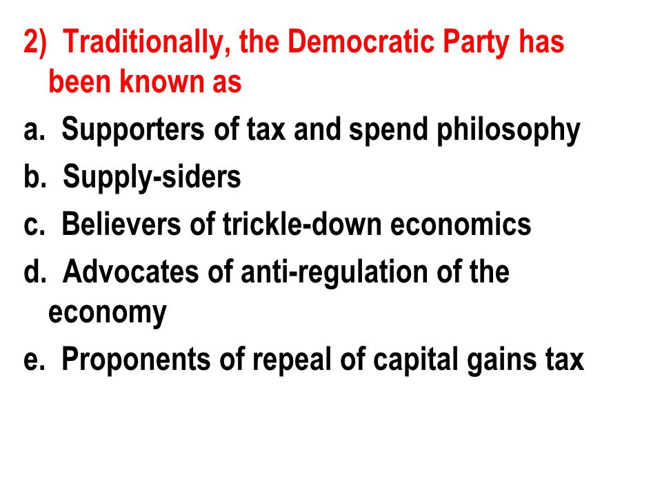 2) Traditionally, the Democratic Party has been known as a
