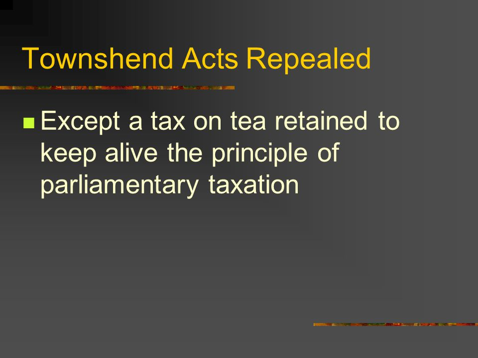 Townshend Acts Repealed