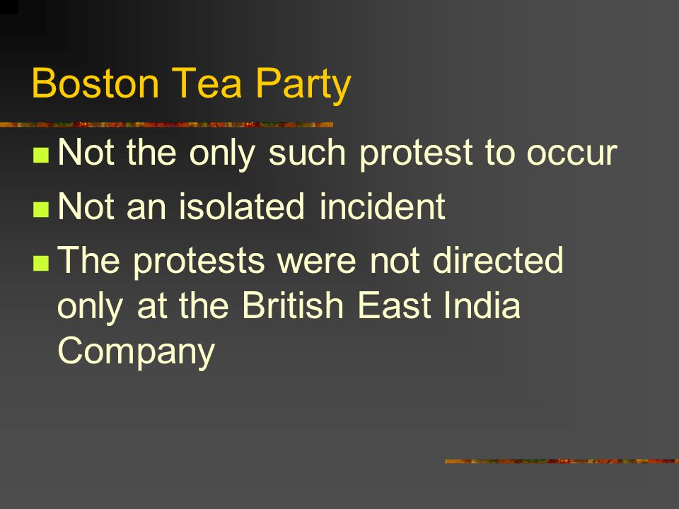 Boston Tea Party Not the only such protest to occur
