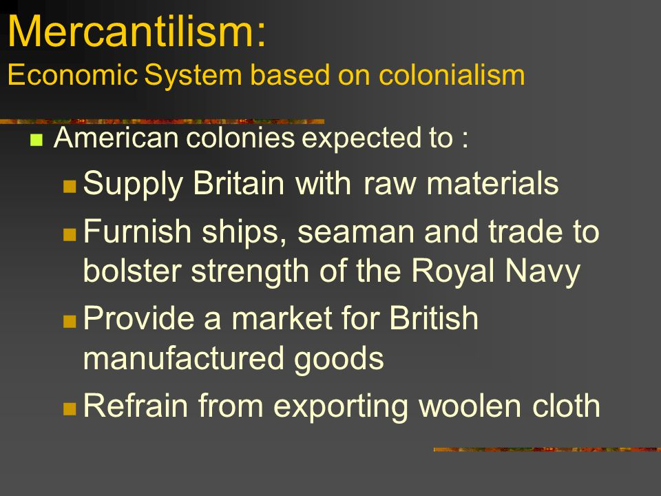 Mercantilism: Economic System based on colonialism