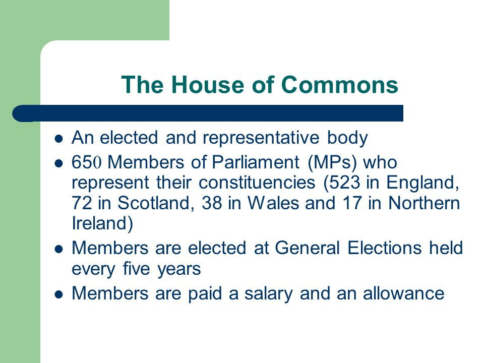 The House of Commons An elected and representative body