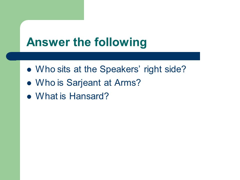 Answer the following Who sits at the Speakers' right side