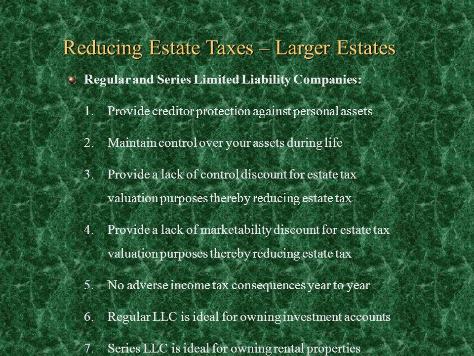 Reducing Estate Taxes – Larger Estates