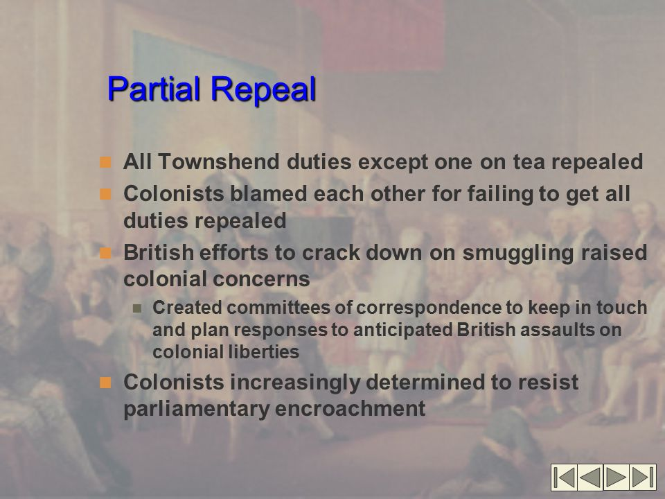 Partial Repeal All Townshend duties except one on tea repealed
