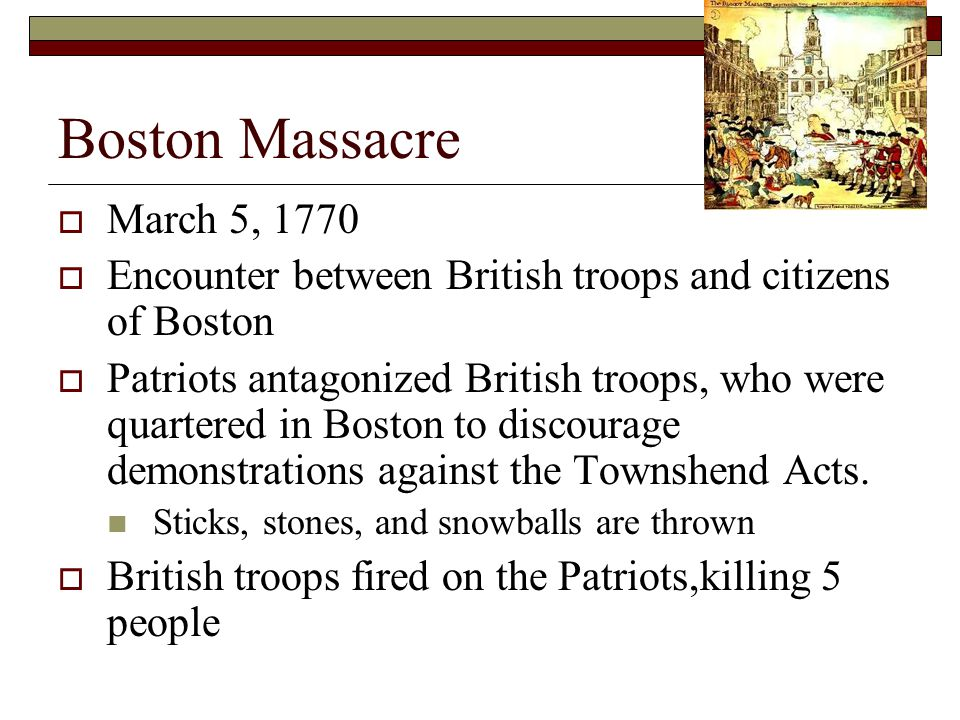 Boston Massacre March 5, 1770. Encounter between British troops and citizens of Boston.