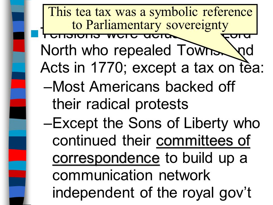 This tea tax was a symbolic reference to Parliamentary sovereignty