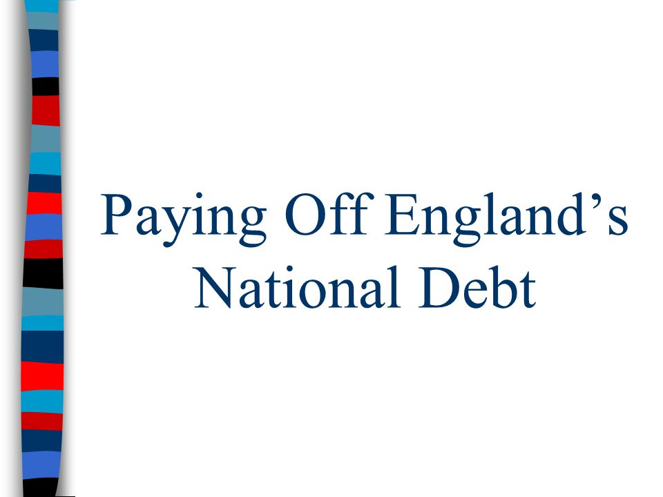 Paying Off England's National Debt