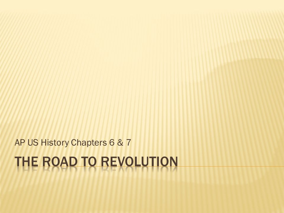 AP US History Chapters 6 & 7