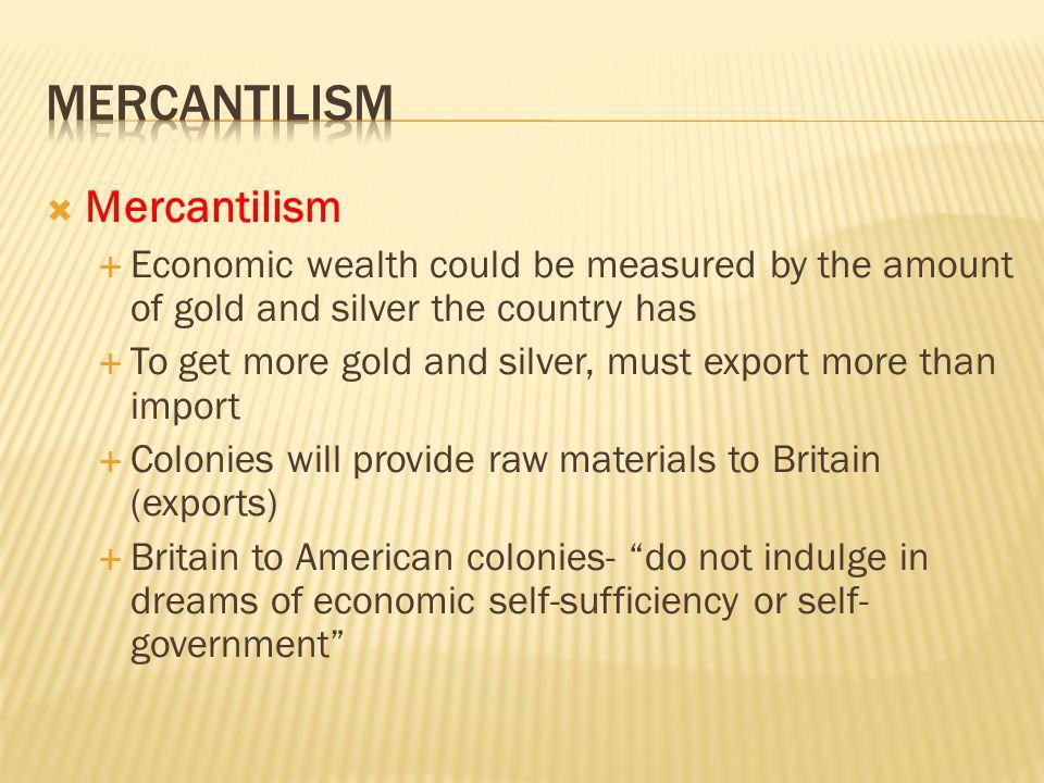Mercantilism Mercantilism