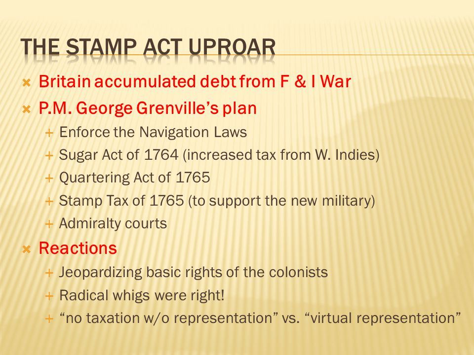 The Stamp act uproar Britain accumulated debt from F & I War