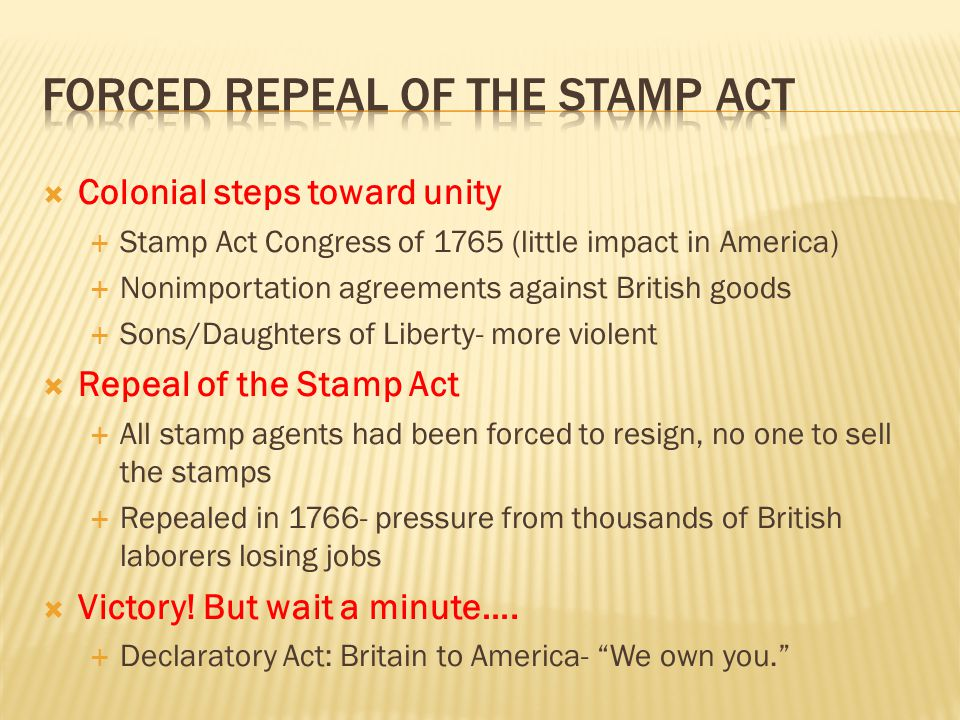Forced repeal of the stamp act