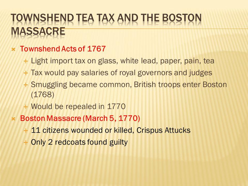 Townshend Tea tax and the Boston massacre