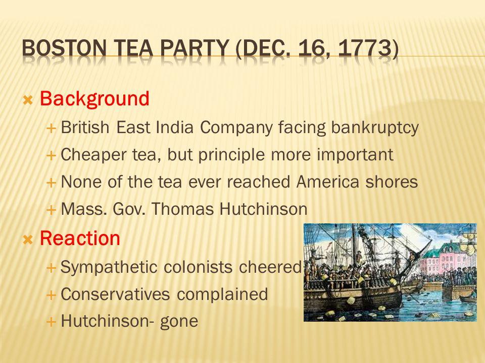 Boston tea party (Dec. 16, 1773) Background Reaction