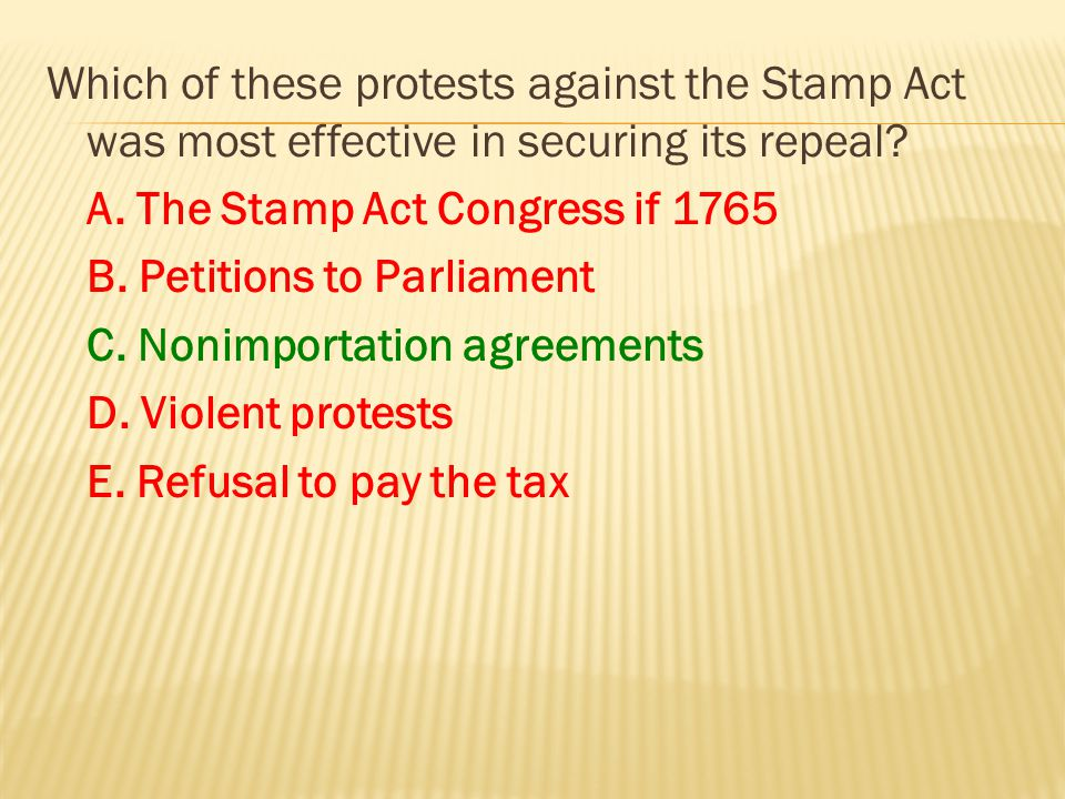 Which of these protests against the Stamp Act was most effective in securing its repeal