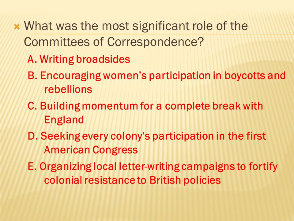 What was the most significant role of the Committees of Correspondence
