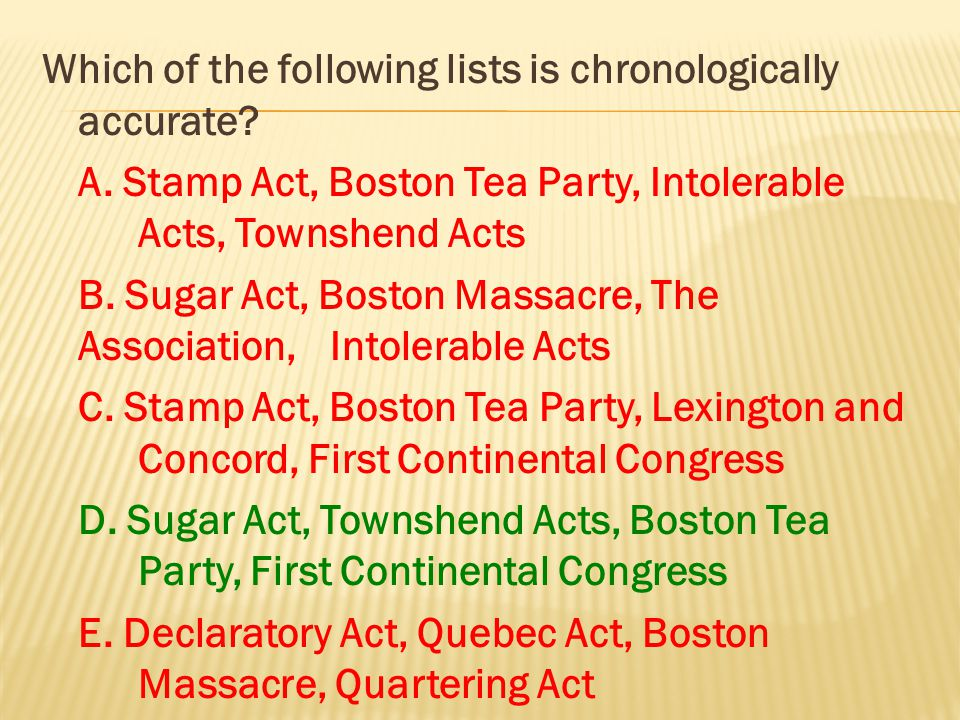 Which of the following lists is chronologically accurate. A