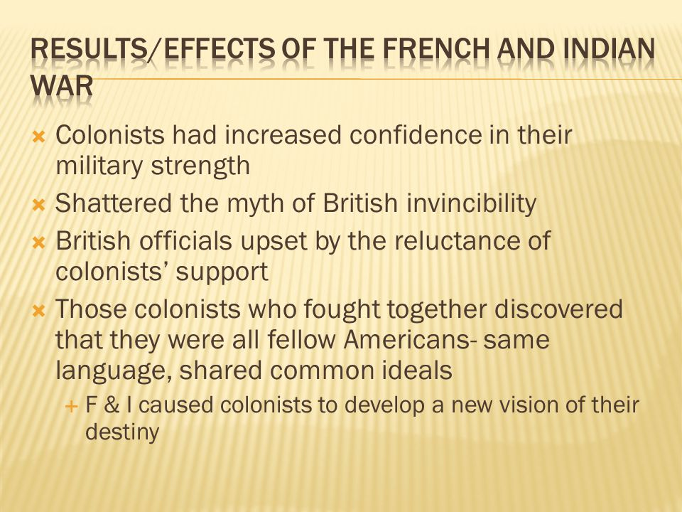 Results/Effects of the French and Indian War