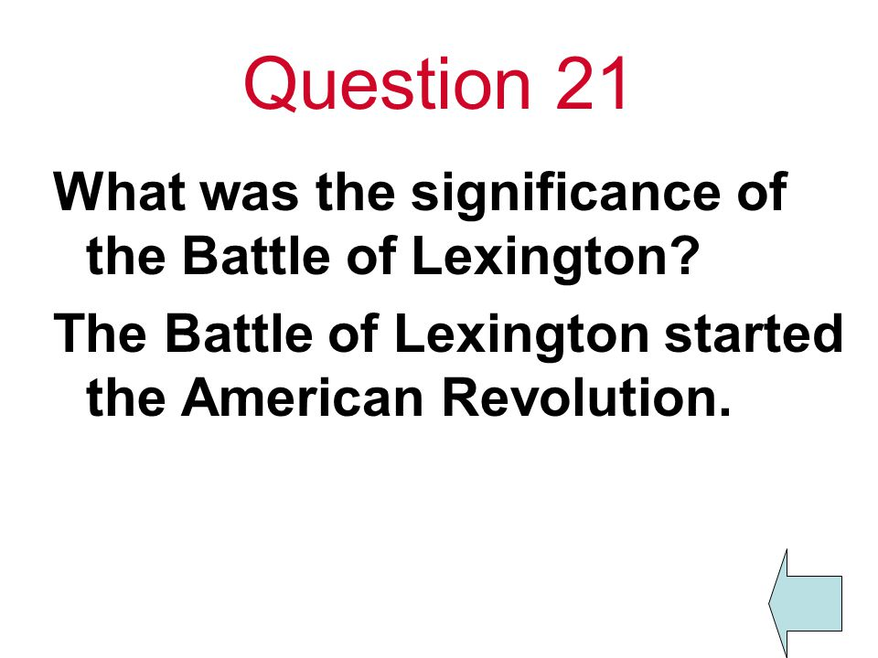 Question 21 What was the significance of the Battle of Lexington