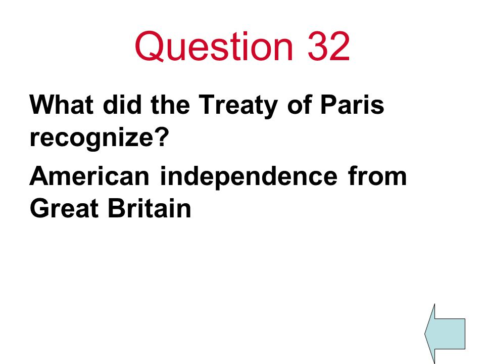 Question 32 What did the Treaty of Paris recognize