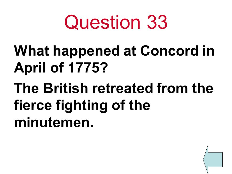 Question 33 What happened at Concord in April of 1775
