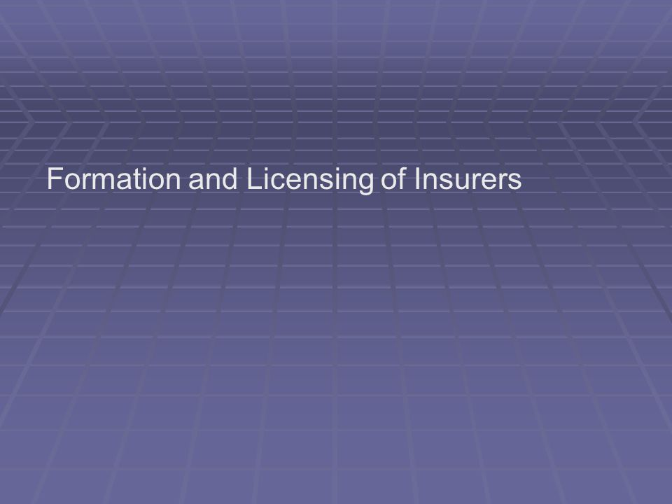Formation and Licensing of Insurers